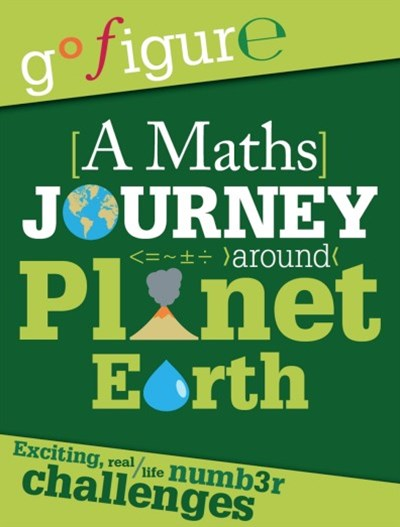 Go Figure: A Maths Journey through Planet Earth