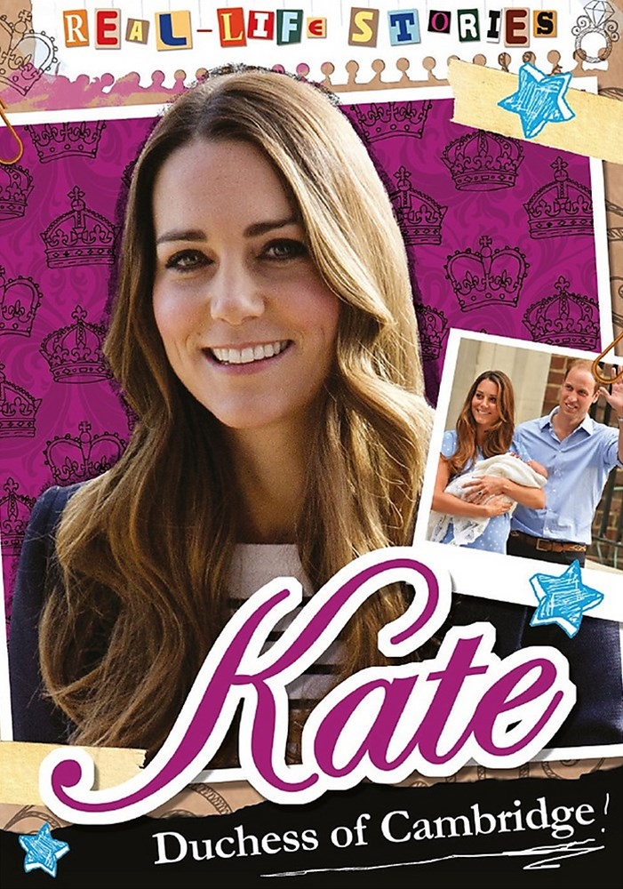 Real-life Stories: Kate, Duchess of Cambridge