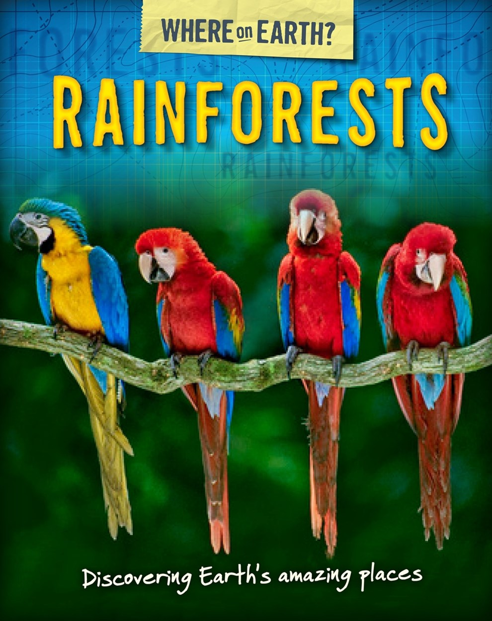 The Where on Earth? Book of: Rainforests