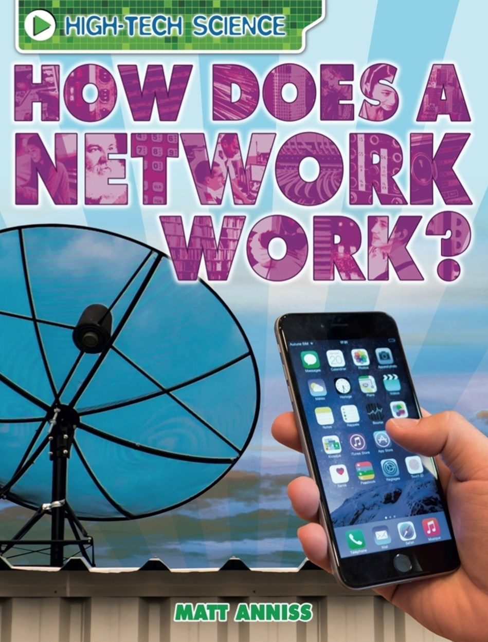 High-Tech Science: How Does a Network Work?