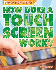 High-Tech Science: How Does a Touch Screen Work?