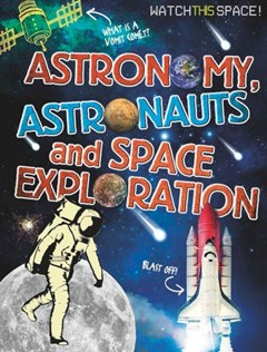 Astronomy, Astronauts and Space Exploration