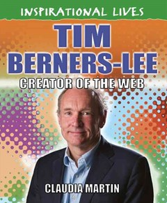 Inspirational Lives: Tim Berners-Lee
