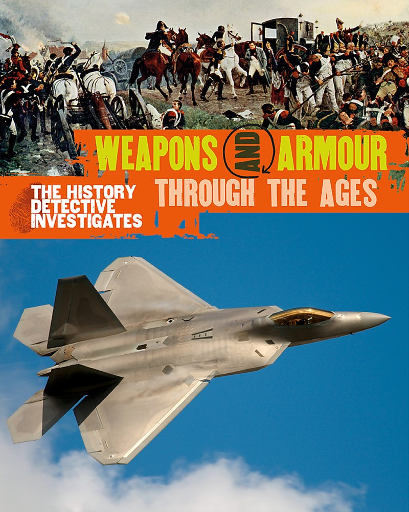 The History Detective Investigates: Weapons & Armour Through Ages