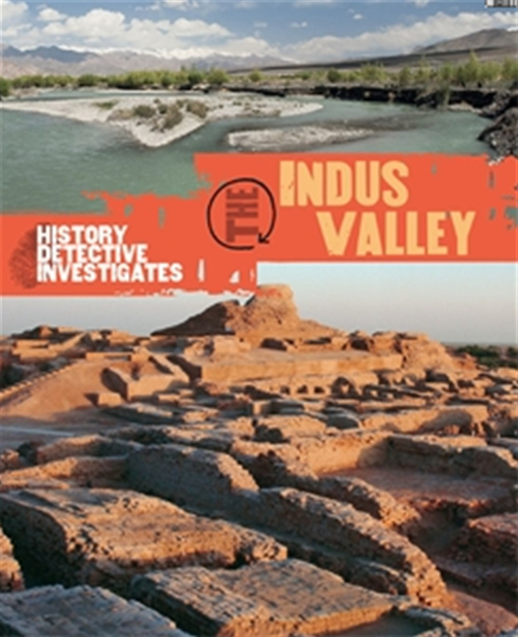 The History Detective Investigates: The Indus Valley