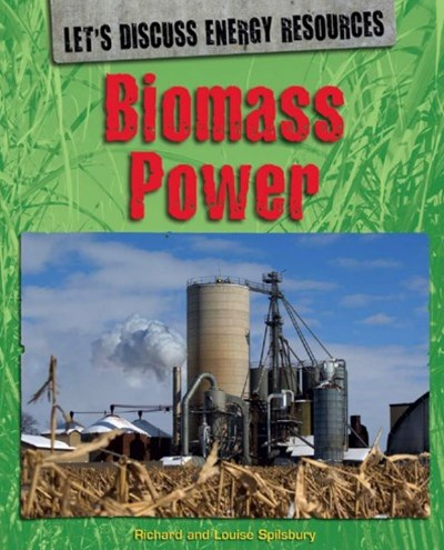 Let's Discuss Energy Resources: Biomass Power