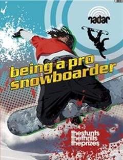 Radar: Top Jobs: Being a Pro Snowboarder