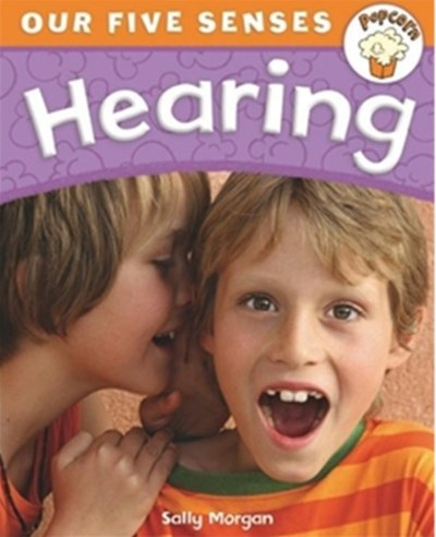 Popcorn: Our Five Senses: Hearing