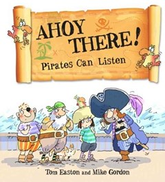 Pirates to the Rescue: Ahoy There! Pirates Can Listen