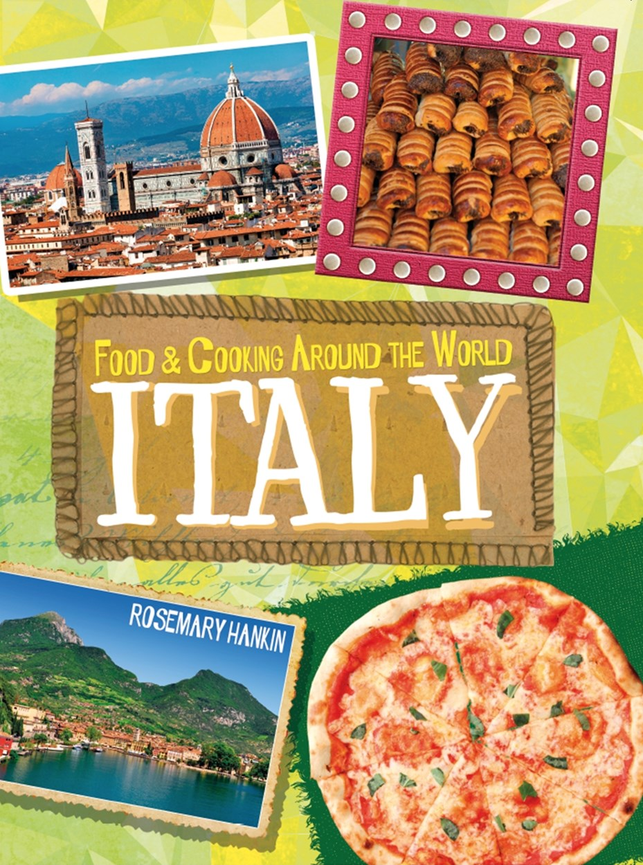 Food and Cooking Around the World: Italy