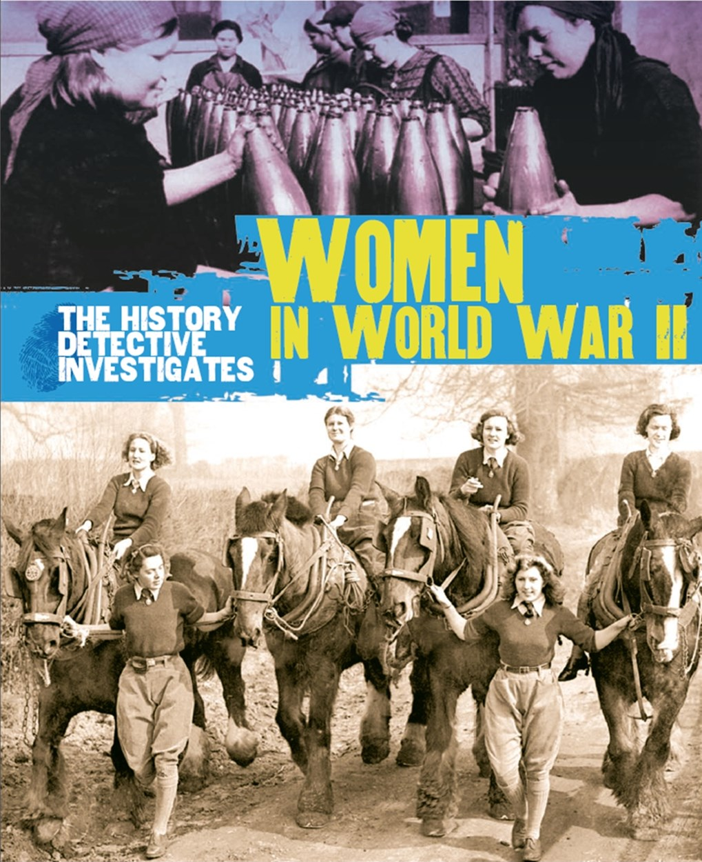 The History Detective Investigates: Women in World War II