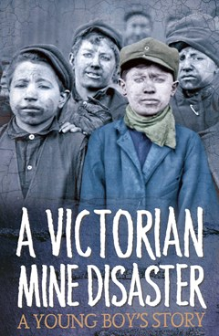 Survivors: A Victorian Mine Disaster: A Young Boy