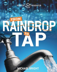 Source to Resource: Water: From Raindrop to Tap