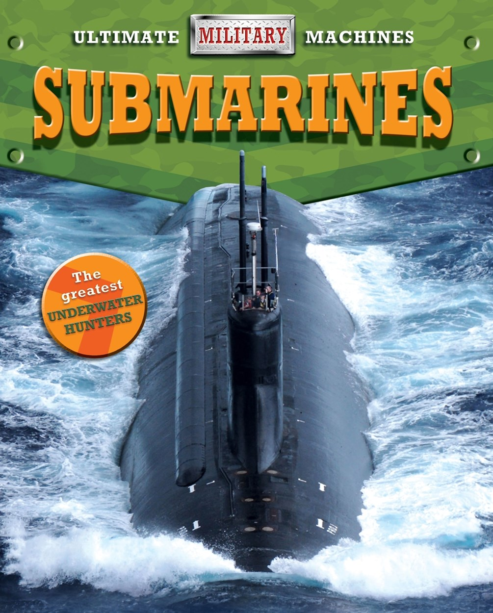 Ultimate Military Machines: Submarines
