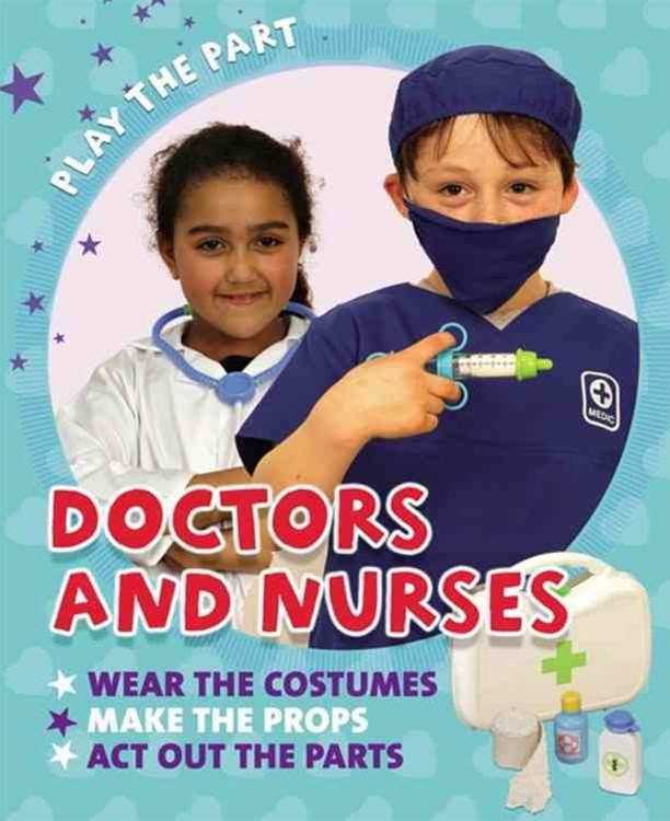 Play the Part: Doctors and Nurses