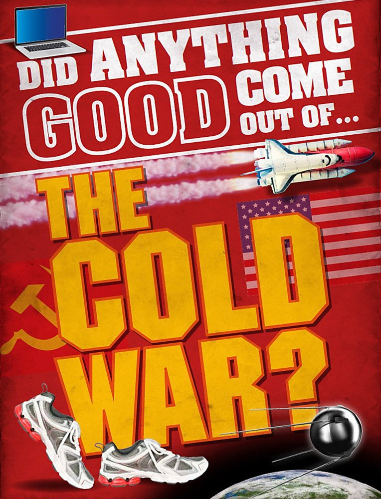 Did Anything Good Come Out of... the Cold War?