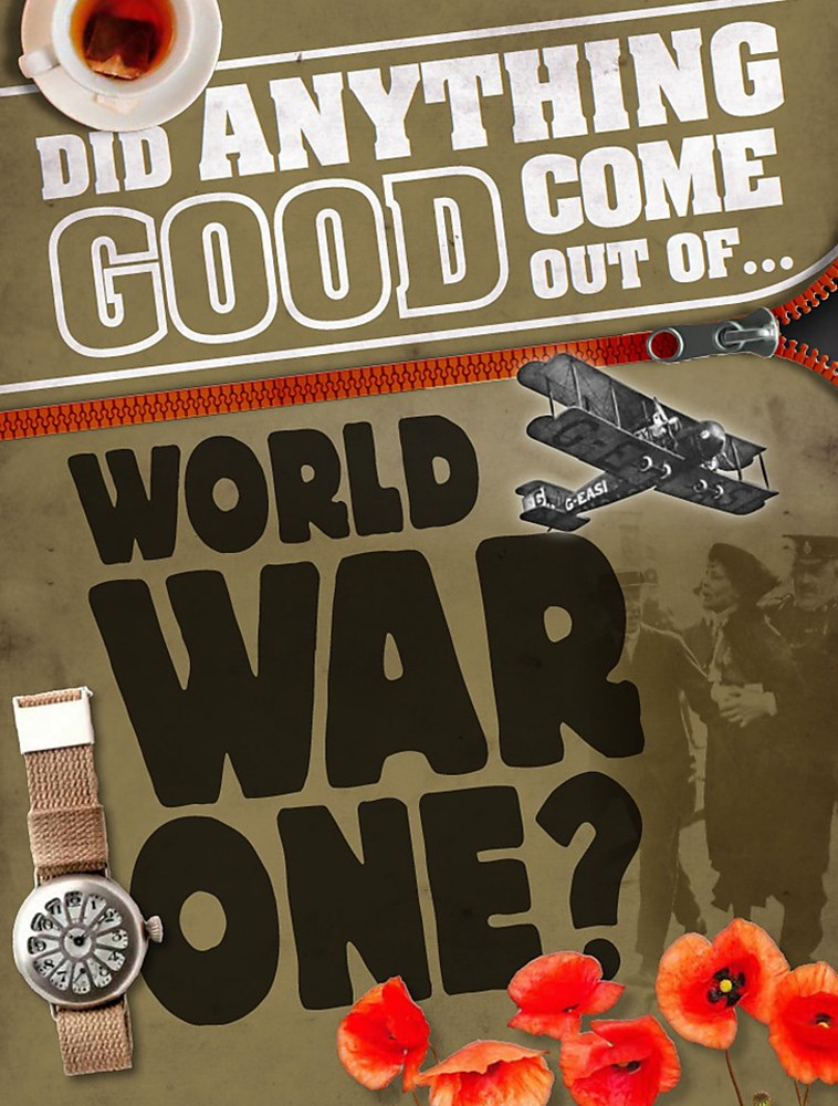 Did Anything Good Come Out of... WWI?