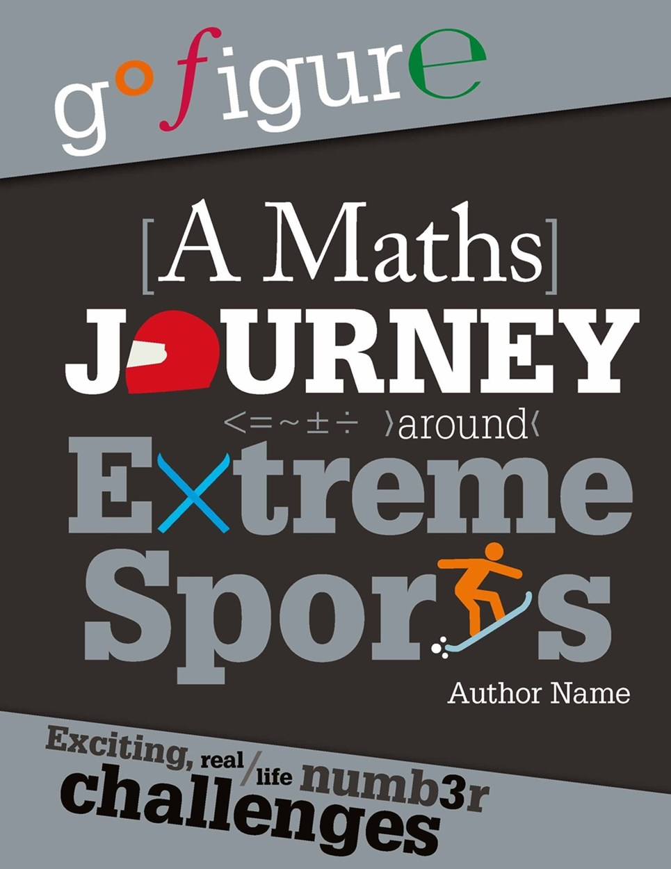 Go Figure: A Maths Journey Around Extreme Sports