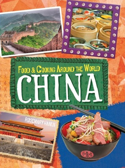 Food and Cooking Around the World: China