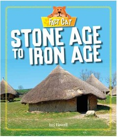 Fact Cat: History: Early Britons: Stone Age to Iron Age