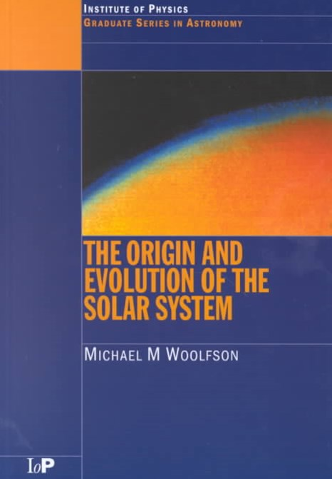 The Origin and Evolution of the Solar System