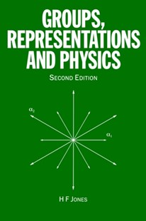 Groups, Representations and Physics by H. F. Jones (9780750305044) - PaperBack - Science & Technology Mathematics