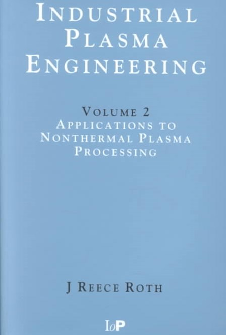 Industrial Plasma Engineering: Applications to Nonthermal Plasma Processing