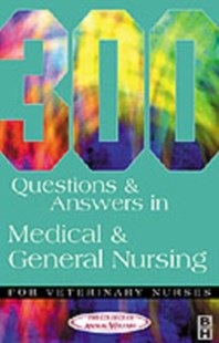 300 Questions and Answers in Medical and General Nursing for Veterinary Nurses by CAW (9780750646970) - PaperBack - Reference Medicine