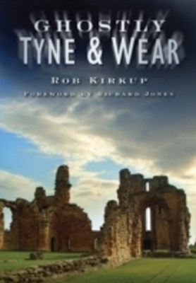 (ebook) Ghostly Tyne & Wear