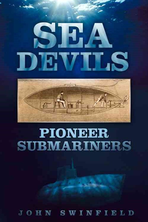 Sea Devils: Pioneer Submariners
