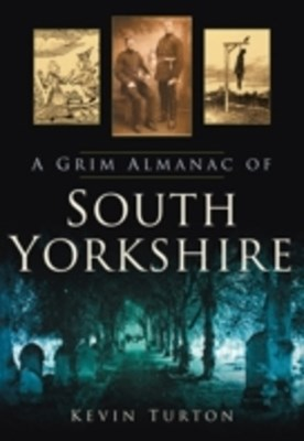 Grim Almanac of South Yorkshire
