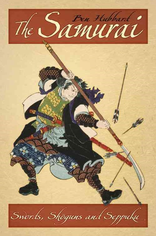 Samurai: Swords, Shoguns and Seppuku