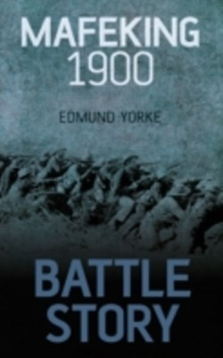 (ebook) Battle Story: Mafeking 1899-1900