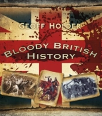 Bloody British History: Britain