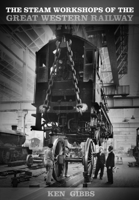 Steam Workshops of the Great Western Railway