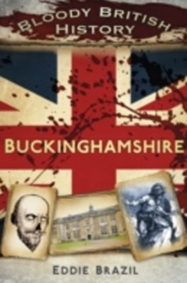 Bloody British History: Buckinghamshire