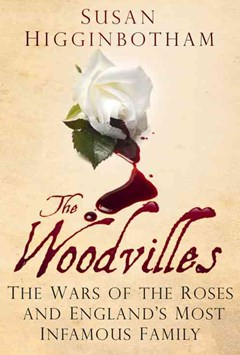 Woodvilles: The Wars of the Roses and England