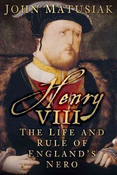 Henry VIII - The Life and Rule of England