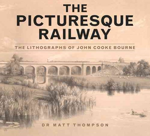 Picturesque Railway: Lithographs of John Cooke Bourne
