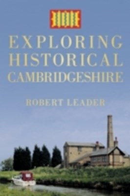 (ebook) Exploring Historical Cambridgeshire