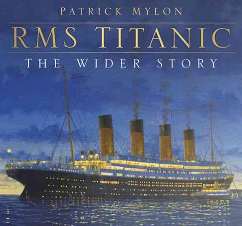 RMS Titanic - The Wider Story