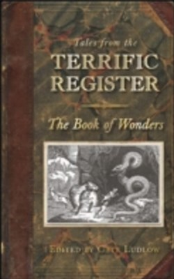 Tales from The Terrific Register: The Book of Wonders