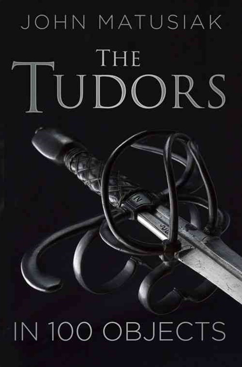 Tudors in 100 Objects