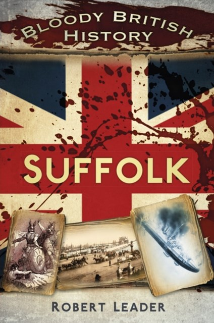 (ebook) Bloody British History: Suffolk