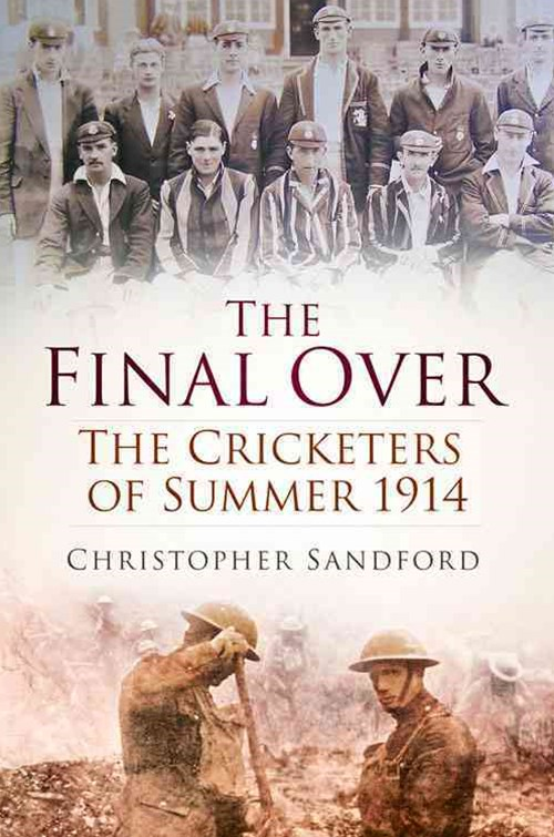 Final Over: Cricketers of Summer 1914