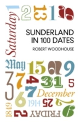 (ebook) Sunderland in 100 Dates