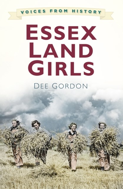 (ebook) Voices from History: Essex Land Girls