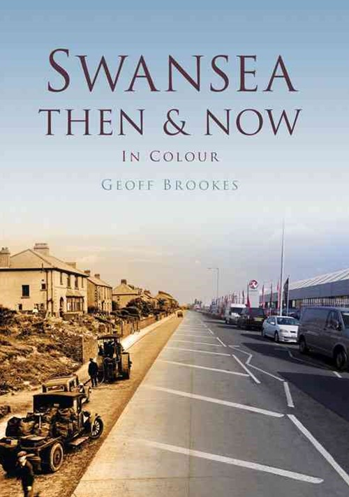 Swansea Then & Now