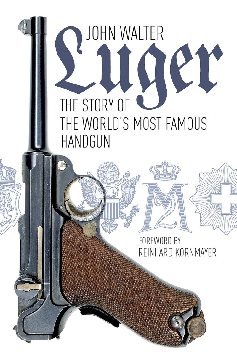 Luger: The Story of World's Most Famous Handgun