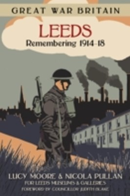 (ebook) Great War Britain Leeds: Remembering 1914-18